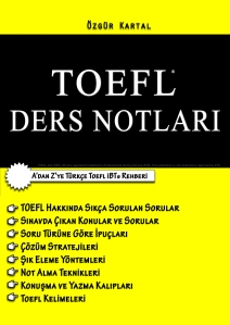 TOEFL DERS NOTLARI - ÖZGÜR KARTAL